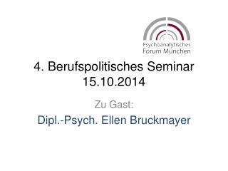 4. Berufspolitisches Seminar 15.10.2014