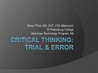 Critical thinking:  Trial  Error