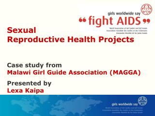 Sexual  Reproductive Health Projects Case study from  Malawi Girl Guide Association (MAGGA)