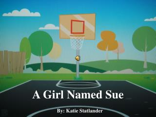 A Girl Named Sue