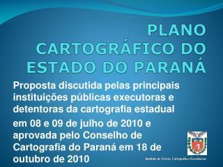 PLANO CARTOGRÁFICO DO ESTADO DO PARANÁ