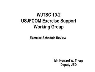 WJTSC 10-2 USJFCOM Exercise Support Working Group