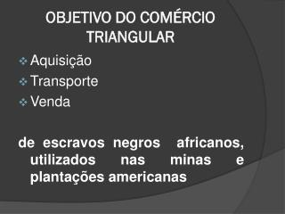 OBJETIVO DO COM�RCIO TRIANGULAR