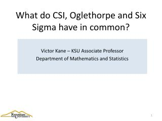 What do CSI, Oglethorpe and Six Sigma have in common?