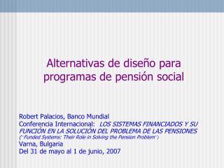 Alternativas de diseño para programas de pensión social