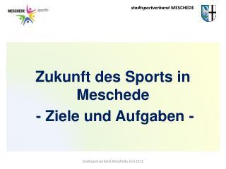 Zukunft des Sports in Meschede  - Ziele und Aufgaben -