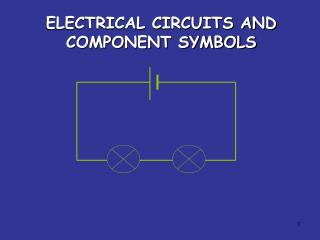 ELECTRICAL CIRCUITS AND COMPONENT SYMBOLS