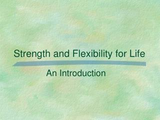 Strength and Flexibility for Life