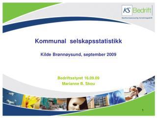 Kommunal  selskapsstatistikk Kilde Brønnøysund, september 2009