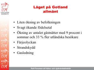 Läget på Gotland allmänt