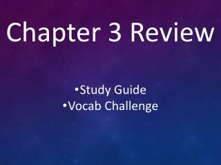 Chapter 3 Review Study Guide Vocab  Challenge
