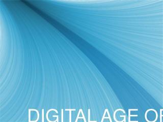 DIGITAL AGE OF DESIGN