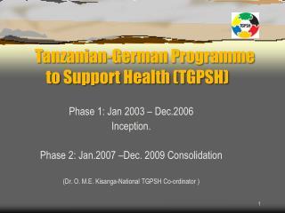 Tanzanian-German Programme      to Support Health (TGPSH)