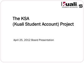 The KSA  (Kuali Student Account) Project