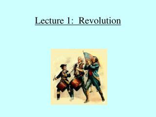 Lecture 1:  Revolution
