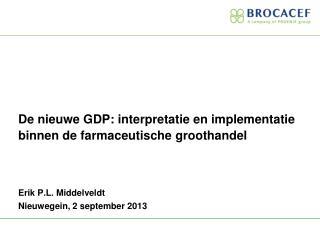 De nieuwe GDP: interpretatie en implementatie binnen de farmaceutische groothandel
