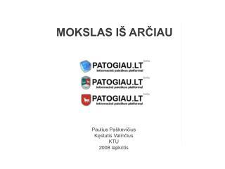 Paulius Paškevičius Kęstutis Valinčius KTU 200 8  lapkritis