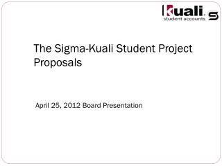 The  Sigma- Kuali  Student Project Proposals