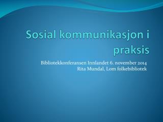 Sosial kommunikasjon i praksis