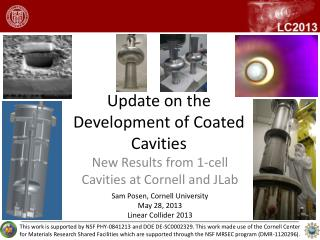 Update on  the Development  of C oated Cavities