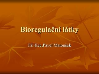 Bioregulační látky