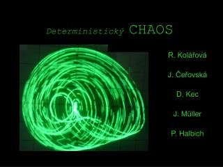 Deterministick�  CHAOS