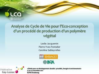 Analyse de Cycle de Vie pour l'Eco-conception d'un procédé de production d'un polymère végétal