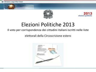 Elezioni Politiche 2013 Voto per corrispondenza