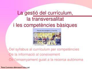 La gestió del currículum,  la transversalitat   i les competències bàsiques