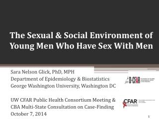 The Sexual & Social Environment of  Young  Men Who Have Sex With Men