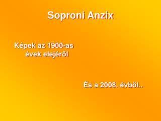 Soproni Anzix