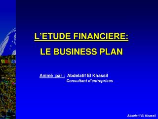 L'ETUDE FINANCIERE: LE BUSINESS PLAN