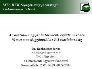 Az osztrák-magyar határ menti együttműködés 15 éve; a vasfüggönytől az EU csatlakozásig