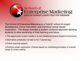 The following students are enrolled in the School of Enterprise Marketing: