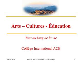 Arts – Cultures - Éducation