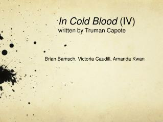 In Cold Blood  (IV) written by Truman Capote