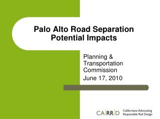 Palo Alto Road Separation Potential Impacts