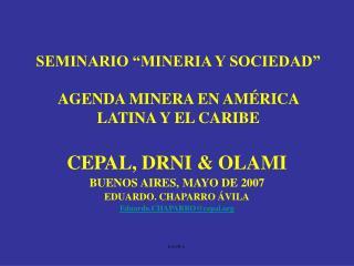 """SEMINARIO """"MINERIA Y SOCIEDAD"""" AGENDA MINERA EN AMÉRICA LATINA Y EL CARIBE"""