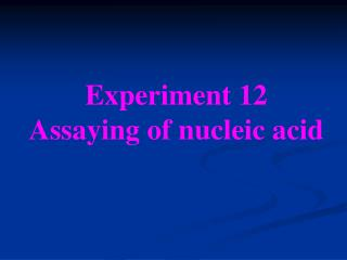 Experiment 12   Assaying of nucleic acid
