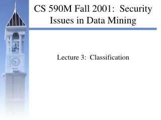 CS 590M Fall 2001:  Security Issues in Data Mining