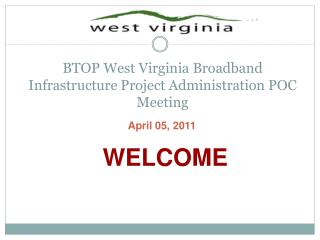 BTOP West Virginia Broadband Infrastructure Project Administration POC Meeting