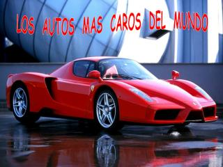 LOS  AUTOS  MAS  CAROS  DEL  MUNDO