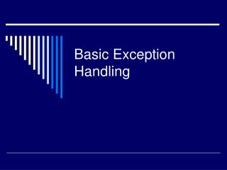 Basic Exception Handling Exceptions in Java