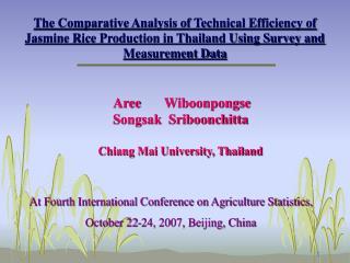 Aree        Wiboonpongse Songsak  Sriboonchitta Chiang Mai University, Thailand