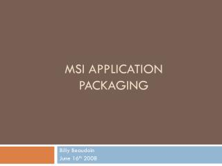 MSI Application Packaging