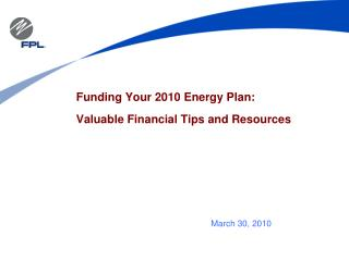 Funding Your 2010 Energy Plan:  Valuable Financial Tips and Resources