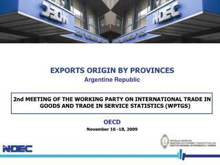 EXPORTS ORIGIN BY PROVINCES  Argentine Republic