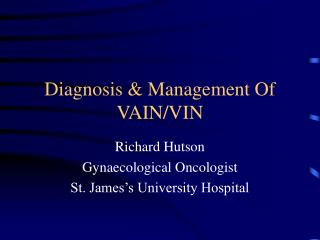 Diagnosis & Management Of VAIN/VIN