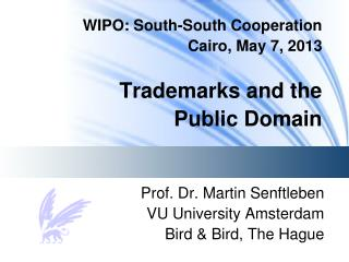 WIPO: South-South Cooperation Cairo, May 7, 2013 Trademarks and the                  Public Domain