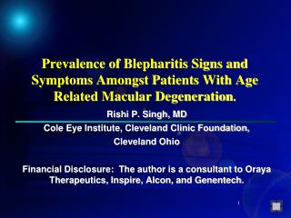 Prevalence of Blepharitis Signs and Symptoms Amongst Patients With Age Related Macular Degeneration.